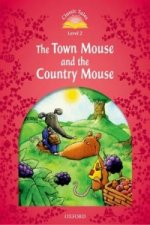 Classic Tales: Level 2: The Town Mouse and the Country Mouse
