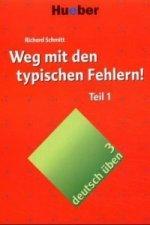 Weg mit den typischen Fehlern!, Neuausgabe, neue Rechtschreibung. Tl.1