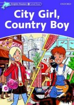 Dolphin Readers Level 4: City Girl, Country Boy