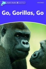 Dolphin Readers Level 4: Go, Gorillas, Go