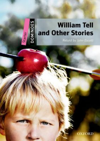 Dominoes: Starter: William Tell and Other Stories Pack