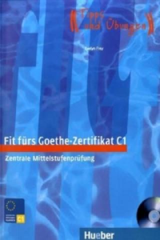 Fit fürs Goethe-Zertifikat C1, m. Audio-CD