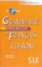 GRAMMAIRE PROGRESSIVE DU FRANCAIS: NIVEAU DEBUTANT - CD-ROM