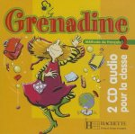 GRENADINE 2 AUDIO CD /2/ CLASSE