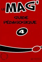 LE MAG 4 GUIDE PEDAGOGIQUE