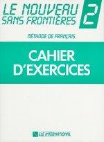 LE NOUVEAU SANS FRONTIÉRES 2 CAHIER D'EXERCICES