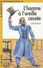 LECTURES CLE EN FRANCAIS FACILE NIVEAU 1: L'HOMME A L'OREILLE CASSEE