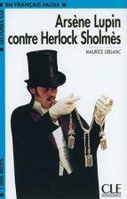LECTURES CLE EN FRANCAIS FACILE NIVEAU 2: ARSENE LUPIN CONTRE SHERLOCK
