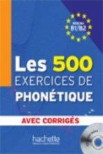 500 EXERCICES DE PHONETIQUE B1/B2 AVEC CORRIGÉS + AUDIO CD