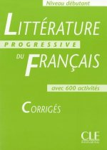 LITTERATURE PROGRESSIVE: NIVEAU DEBUTANT CORRIGES