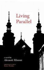 LIVING PARALLEL: A NOVEL