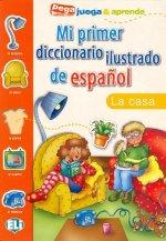 Mi primer diccionario ilustrado de espanol LA CASA