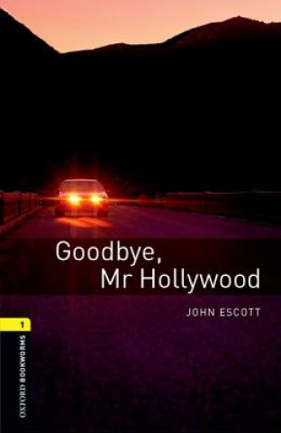 Oxford Bookworms Library: Level 1:: Goodbye, Mr Hollywood