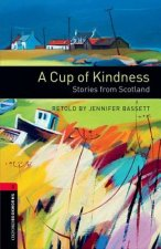Oxford Bookworms Library: Level 3:: A Cup of Kindness: Stories from Scotland