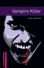Oxford Bookworms Library: Starter Level:: Vampire Killer