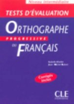 ORTHOGRAPHE PROGRESSIVE DU FRANCAIS: NIVEAU INTERMEDIAIRE - TESTS D'EVALUATION