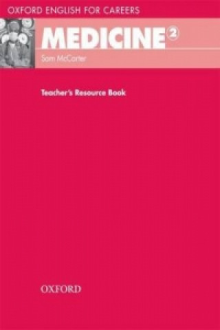 Oxford English for Careers: Medicine 2: Teacher's Resource Book