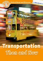 Oxford Read and Discover: Level 5: Transportation Then and Now