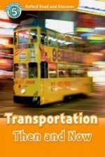 Oxford Read and Discover: Level 5: Transportation Then and Now Audio CD Pack
