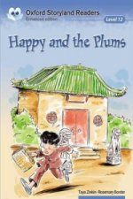 Oxford Storyland Readers Level 12: Happy and the Plums