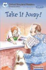 Oxford Storyland Readers: Level 12: Take It Away!