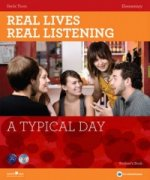 Real Lives Real Listening: A Typical Day (Elementary) Student's Book with Audio CD