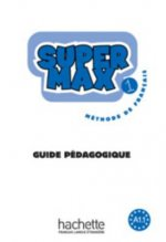 SUPER MAX 1 GUIDE PEDAGOGIQUE