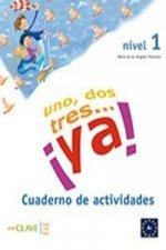 Uno, dos, tres… !ya! 1 - Cuaderno de actividades 1 (A1)