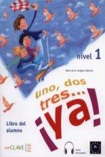 Uno, dos, tres… !ya! 1 - Libro del alumno 1 + CD (A1)