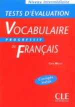 VOCABULAIRE PROGRESSIF DU FRANCAIS: NIVEAU INTERMEDIAIRE - TESTS D'EVALUATION