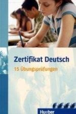 Zertifikat Deutsch, 15 Übungsprüfungen u. 4 Audio-CDs