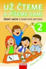 Už čteme a píšeme sami Český jazyk 1 genetická metoda