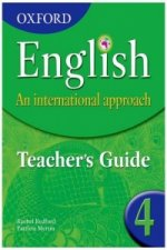 Oxford English: An International Approach: Teacher's Guide 4