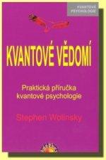 Kvantové vědomí - Praktická příručka kvantové psychologie