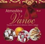 Atmosféra Vánoc - Nápady na zhotovení dekorací, dárků a dobrot