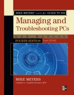 Mike Meyers' CompTIA A+ Guide to 802 Managing and Troublesho
