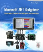 Microsoft .NET Gadgeteer: Electronics Projects for Hobbyists
