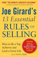 Joe Girard's 13 Essential Rules of Selling: How to be a Top