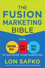 Fusion Marketing Bible: Fuse Traditional Media, Social Media