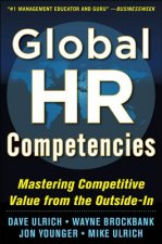 Global HR Competencies: Mastering Competitive Value from the