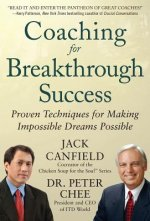 Coaching for Breakthrough Success: Proven Techniques for Mak