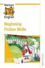 Nelson English - Yellow Level Beginning Fiction Skills