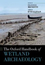 Oxford Handbook of Wetland Archaeology