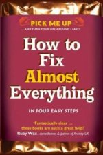 How to Fix Almost Everything