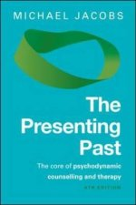 Presenting Past: The Core of Psychodynamic Counselling and Therapy