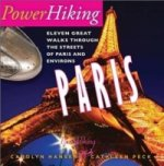 PowerHiking Paris - Eleven Great Walks Through the Streets o