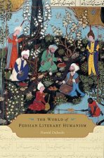 World of Persian Literary Humanism