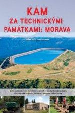 Kam za technickými památkami: Morava
