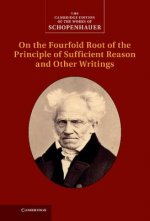 Schopenhauer: On the Fourfold Root of the Principle of Suffi