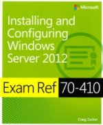 Exam Ref (70-410): Installing and Configuring Windows Server